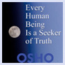 Every Human Being Is a Seeker of Truth