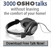 3000 OSHO talks without leaving the comfort of your home! - Download Free Talk Now!