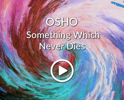 OSHO: Something Which Never Dies