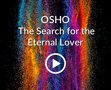 OSHO: The Search for the Eternal Lover