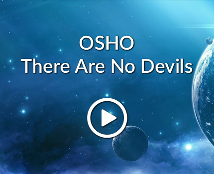 OSHO: There Are No Devils