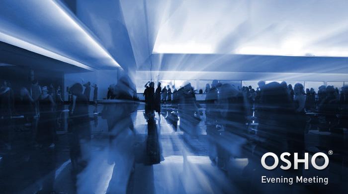 OSHO Evening Meeting